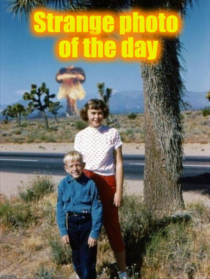 1950's nuke test ~ Nevada | Strange photo of the day | image tagged in life is strange,weird stuff | made w/ Imgflip meme maker