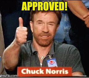 APPROVED! | made w/ Imgflip meme maker