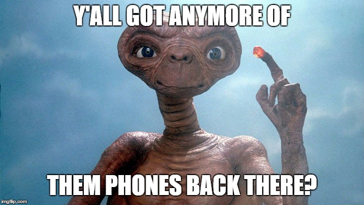 Y'ALL GOT ANYMORE OF THEM PHONES BACK THERE? | made w/ Imgflip meme maker