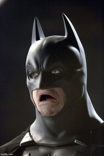 Batman Gasp | T | image tagged in batman gasp | made w/ Imgflip meme maker