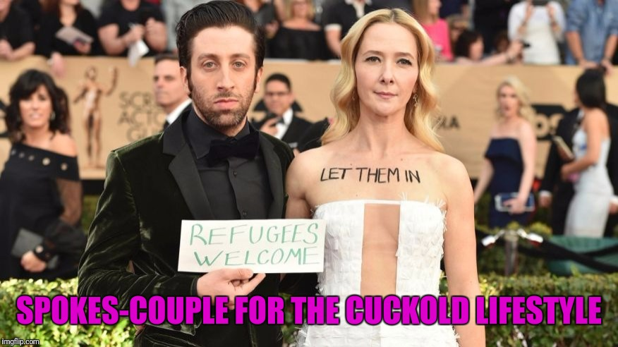 Howard Wolowicz Hustles His Wife For Popularity.  Watch Out Bernadette! | SPOKES-COUPLE FOR THE CUCKOLD LIFESTYLE | image tagged in big bang theory,simon,howard,refugees,hustle,cuck | made w/ Imgflip meme maker