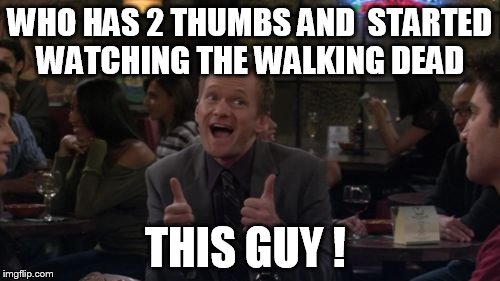 im at third episode season 1  and i already  love it  :p im gonna get lot of memes idea for carl and rick  :when watching it :p  | WHO HAS 2 THUMBS AND  STARTED WATCHING THE WALKING DEAD THIS GUY ! | image tagged in memes,barney stinson win | made w/ Imgflip meme maker