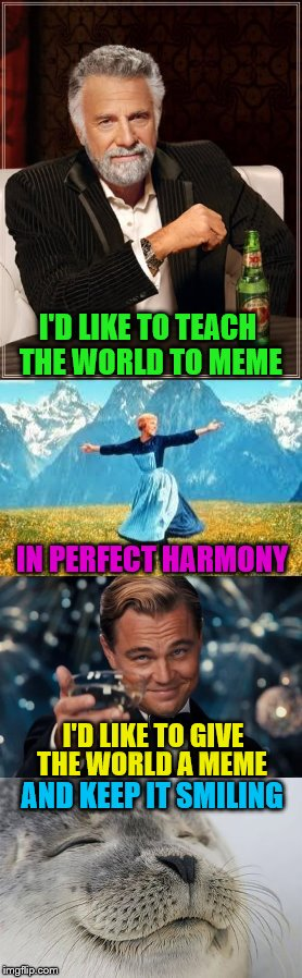 "Inspired By The Old Coca Cola Song: ""I'd Like To Teach The World To Sing"" 