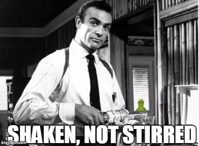SHAKEN, NOT STIRRED | made w/ Imgflip meme maker