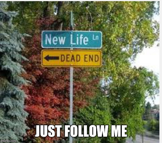 JUST FOLLOW ME | made w/ Imgflip meme maker