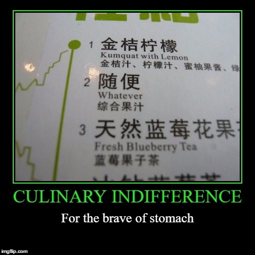 Lost in Translation | CULINARY INDIFFERENCE | For the brave of stomach | image tagged in funny,demotivationals,lost in translation,wmp | made w/ Imgflip demotivational maker