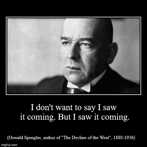 "Oswald Spengler | (Oswald Spengler, author of ""The Decline of the West"", 1880-1936) 