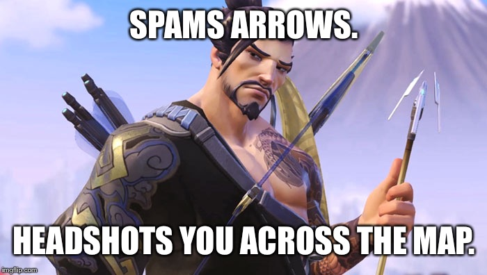 Hanzo |  SPAMS ARROWS. HEADSHOTS YOU ACROSS THE MAP. | image tagged in hanzo,overwatch,overwatch memes,hanzo overwatch,overwatch hanzo | made w/ Imgflip meme maker