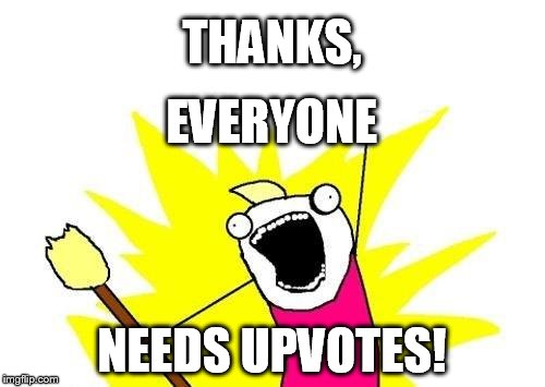 Agreed | THANKS, NEEDS UPVOTES! EVERYONE | image tagged in memes,thank you everyone,thank you notes,upvote,upvotes | made w/ Imgflip meme maker