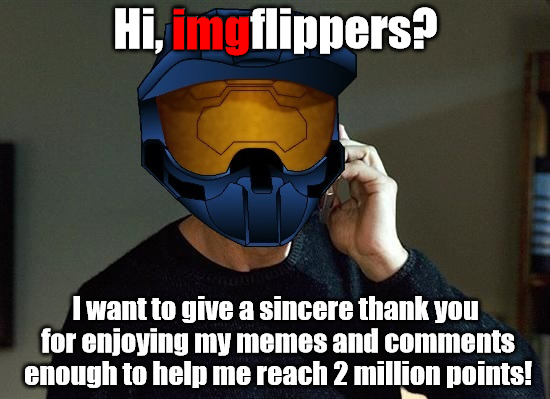 When I started I never thought I'd even make 1 million points, yet alone find such an awesome community | Hi, imgflippers? I want to give a sincere thank you for enjoying my memes and comments enough to help me reach 2 million points! img | image tagged in ghostofchurch taken,2 million,memes,thank you,i do it for the shared laughs | made w/ Imgflip meme maker