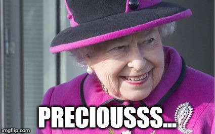 queen |  PRECIOUSSS... | image tagged in queen elizabeth,lord of the rings,gollum | made w/ Imgflip meme maker