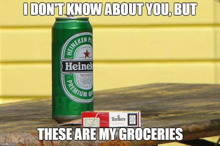 I DON'T KNOW ABOUT YOU, BUT THESE ARE MY GROCERIES | made w/ Imgflip meme maker