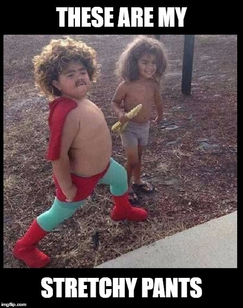 These kids are hilarious! | THESE ARE MY STRETCHY PANTS | image tagged in memes,funny,costumes,nacho libre,celebrities,jack black | made w/ Imgflip meme maker