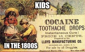 Hehe | KIDS IN THE 1800S | image tagged in hehe | made w/ Imgflip meme maker