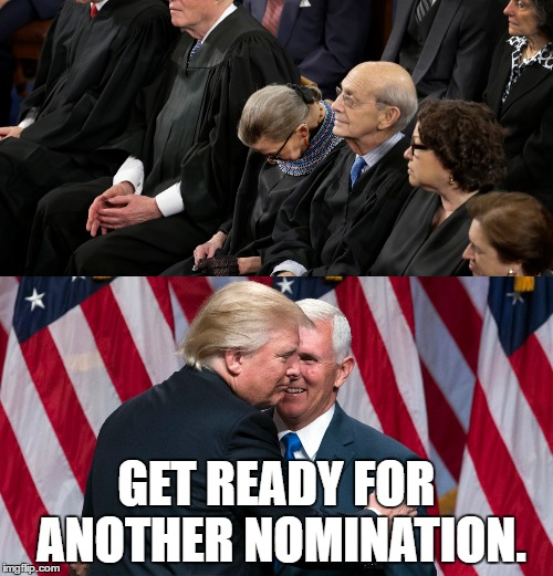 Trump eyes another possible nomination for Supreme Court | GET READY FOR ANOTHER NOMINATION. | image tagged in donald trump,ruth bader ginsburg,supreme court,politics,political,political meme | made w/ Imgflip meme maker