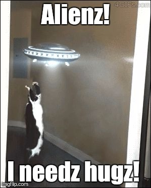 Starship  | Alienz! I needz hugz! | image tagged in starship | made w/ Imgflip meme maker
