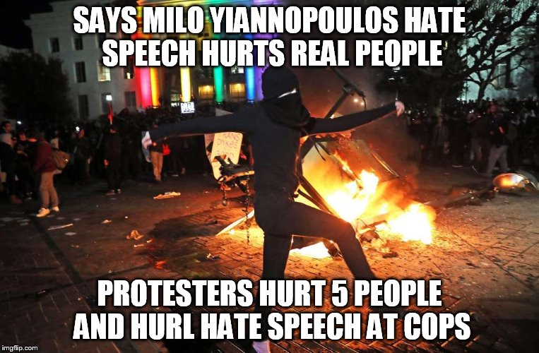 Scumbag UC Berkeley Protesters (source in comments)  | SAYS MILO YIANNOPOULOS HATE SPEECH HURTS REAL PEOPLE PROTESTERS HURT 5 PEOPLE AND HURL HATE SPEECH AT COPS | image tagged in college liberal,protest,riots | made w/ Imgflip meme maker