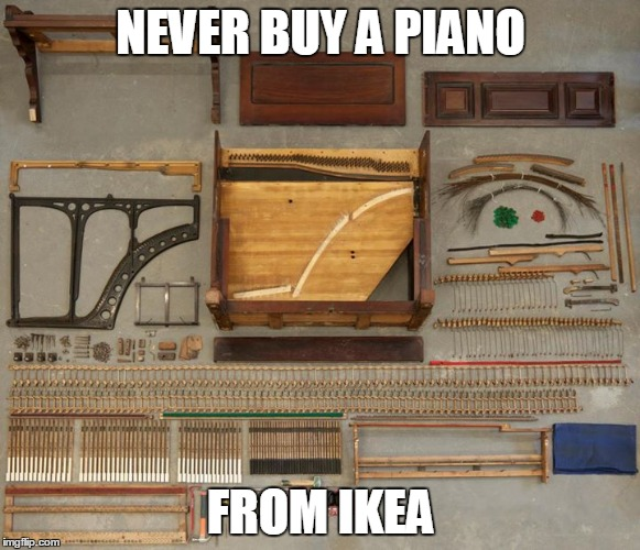 Honey?  Have you seen my left-handed socket wrenches? | NEVER BUY A PIANO FROM IKEA | image tagged in ikea,piano,dumb ideas,weekend project | made w/ Imgflip meme maker