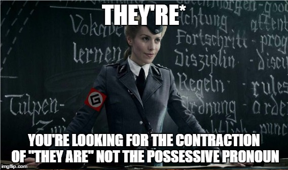 "THEY'RE* YOU'RE LOOKING FOR THE CONTRACTION OF ""THEY ARE"" NOT THE POSSESSIVE PRONOUN 