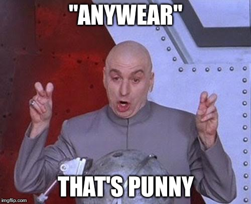 "Dr Evil Laser Meme | ""ANYWEAR"" THAT'S PUNNY 