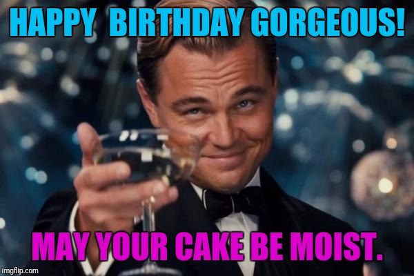 happy birthday gorgeous meme Leonardo Dicaprio Cheers Meme   Imgflip happy birthday gorgeous meme