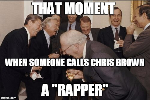 "Chris | THAT MOMENT A ""RAPPER"" WHEN SOMEONE CALLS CHRIS BROWN 