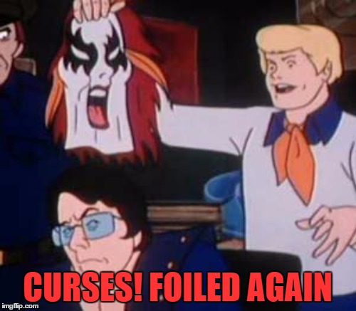 CURSES! FOILED AGAIN | made w/ Imgflip meme maker
