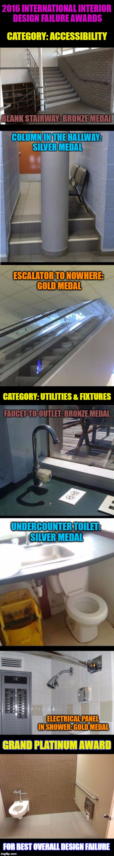 Design Failure Awards | 2016 INTERNATIONAL INTERIOR DESIGN FAILURE AWARDS CATEGORY: ACCESSIBILITY BLANK STAIRWAY: BRONZE MEDAL COLUMN IN THE HALLWAY: SILVER MEDAL E | image tagged in funny memes,wmp,fail,fails,epic fail,failure | made w/ Imgflip meme maker