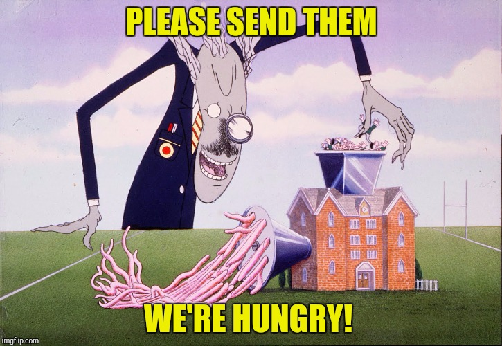 PLEASE SEND THEM WE'RE HUNGRY! | made w/ Imgflip meme maker