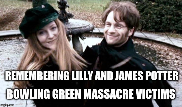 REMEMBERING LILLY AND JAMES POTTER BOWLING GREEN MASSACRE VICTIMS | made w/ Imgflip meme maker