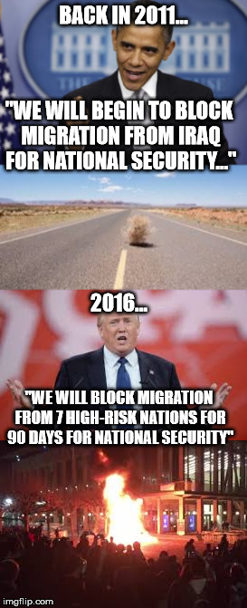 "The ridiculous double-standard in America... | BACK IN 2011... ""WE WILL BEGIN TO BLOCK MIGRATION FROM IRAQ FOR NATIONAL SECURITY..."" 2016... ""WE WILL BLOCK MIGRATION FROM 7 HIGH-RISK NATI 