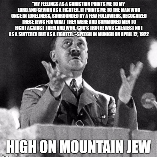 "High on Mountain Jew | ""MY FEELINGS AS A CHRISTIAN POINTS ME TO MY LORD AND SAVIOR AS AFIGHTER. IT POINTS ME TO THE MAN WHO ONCE IN LONELINESS, SURROUNDEDBY A FE 