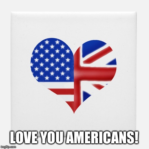 LOVE YOU AMERICANS! | made w/ Imgflip meme maker