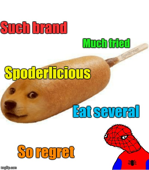 Such brand So regret Much fried Spoderlicious Eat several | made w/ Imgflip meme maker