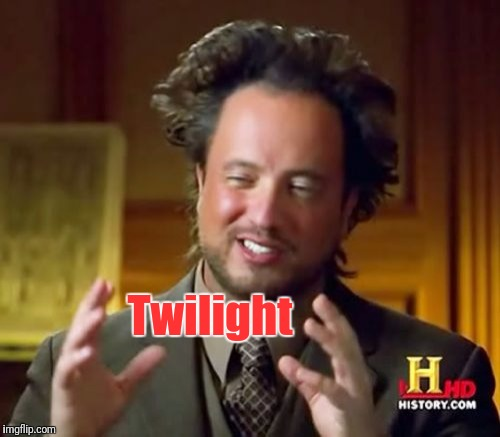 Ancient Aliens Meme | Twilight | image tagged in memes,ancient aliens | made w/ Imgflip meme maker