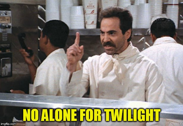 NO ALONE FOR TWILIGHT | made w/ Imgflip meme maker