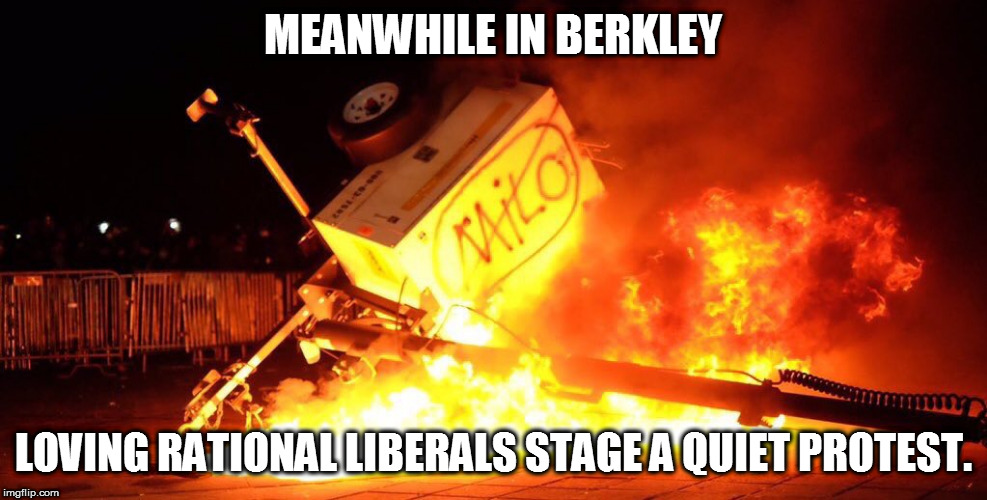 MEANWHILE IN BERKLEY LOVING RATIONAL LIBERALS STAGE A QUIET PROTEST. | made w/ Imgflip meme maker