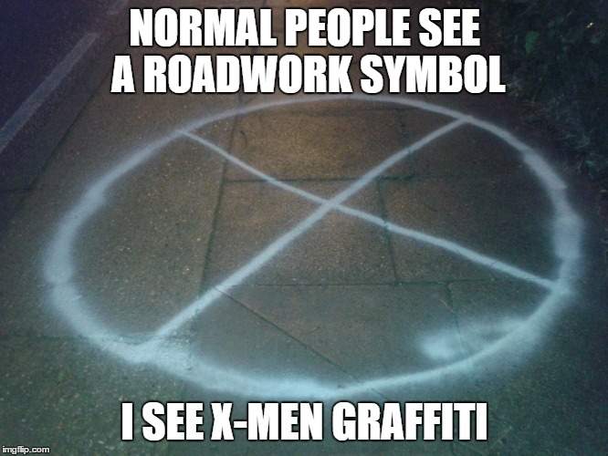 Mutant rights now! | NORMAL PEOPLE SEE A ROADWORK SYMBOL I SEE X-MEN GRAFFITI | image tagged in x-men,road,graffiti | made w/ Imgflip meme maker