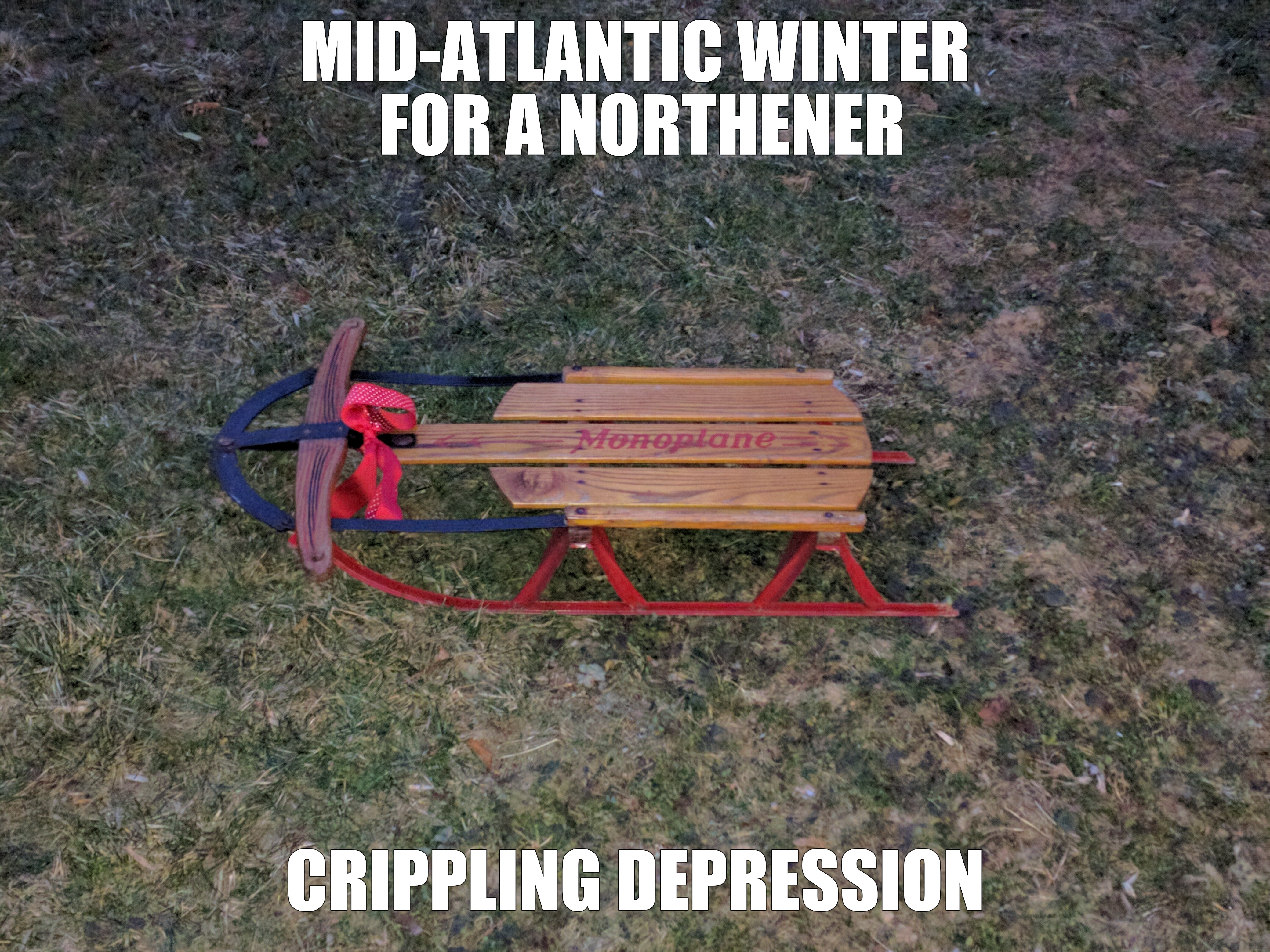 Eight miles high and when you touch down... | MID-ATLANTIC WINTER FOR A NORTHENER CRIPPLING DEPRESSION | image tagged in memes,winter is here,where is my snow,cool your jets,sledding,the byrds | made w/ Imgflip meme maker