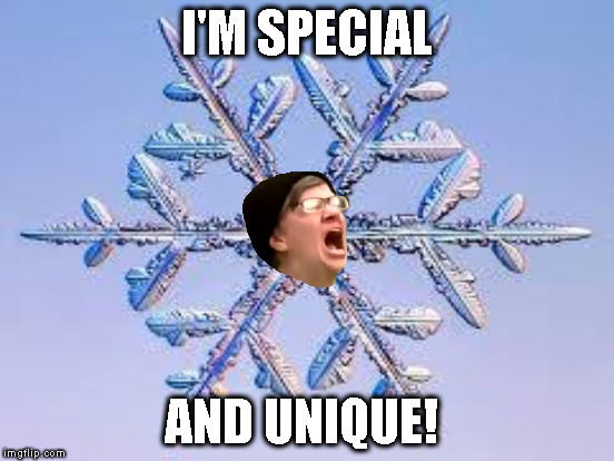 I'M SPECIAL AND UNIQUE! | made w/ Imgflip meme maker