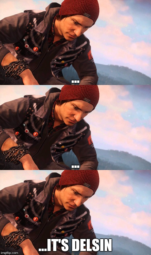 ... ...IT'S DELSIN ... | made w/ Imgflip meme maker