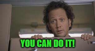 YOU CAN DO IT! | made w/ Imgflip meme maker