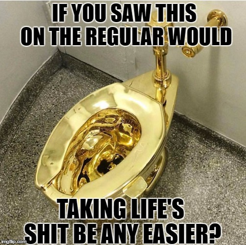 toilet made of gold. Gold Toilet Latest Memes  Imgflip