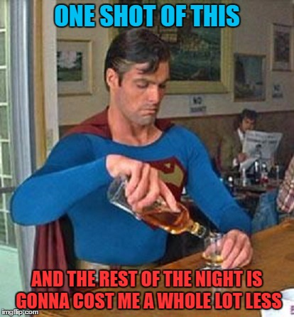 ONE SHOT OF THIS AND THE REST OF THE NIGHT IS GONNA COST ME A WHOLE LOT LESS | made w/ Imgflip meme maker