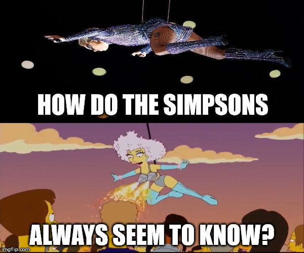 How do they always seem to predict things?  | HOW DO THE SIMPSONS ALWAYS SEEM TO KNOW? | image tagged in illuminati simpsons,wtf,lmao,weird,simpsons | made w/ Imgflip meme maker