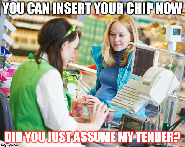 1j24vh did you just assume my tender? imgflip