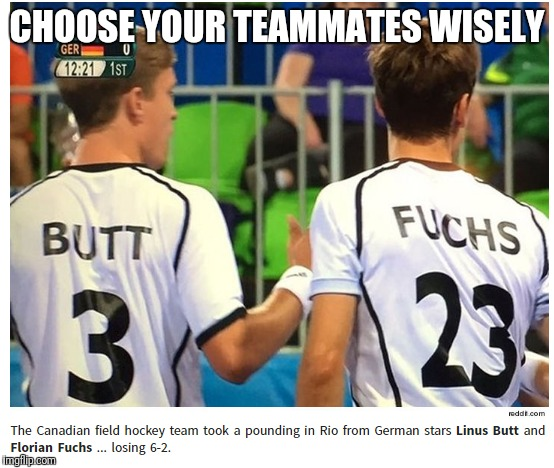 When you loose a match and feel.... | CHOOSE YOUR TEAMMATES WISELY | image tagged in hockey,names,teamwork | made w/ Imgflip meme maker