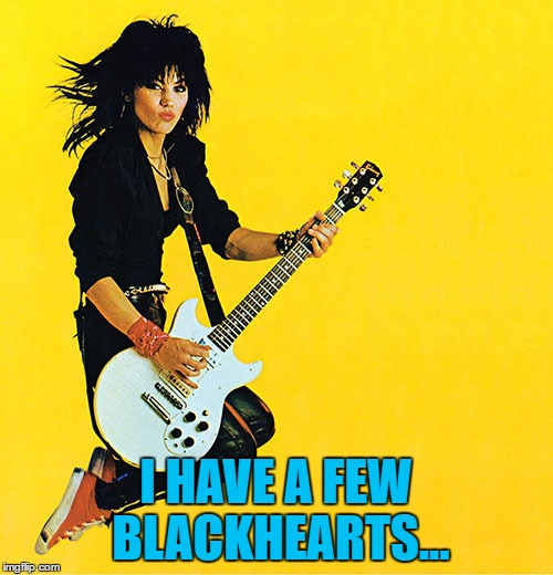 I HAVE A FEW BLACKHEARTS... | made w/ Imgflip meme maker