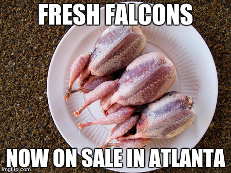 FRESH FALCONS NOW ON SALE IN ATLANTA | made w/ Imgflip meme maker