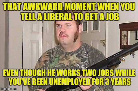 Funny how they complain about illegals taking their jobs, can't ...